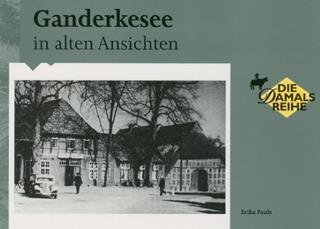 Besondere Geschenkideen aus Ganderkesee: Ganderkesee in alten Ansichten