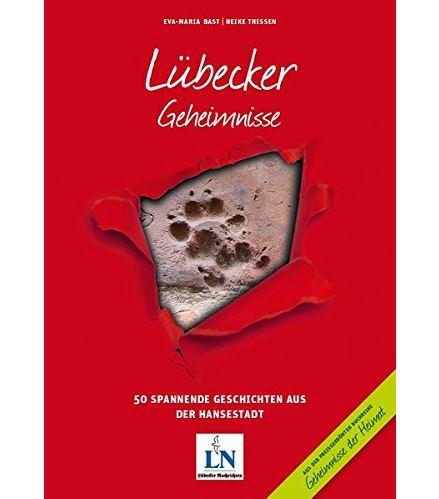 Besondere Geschenkideen aus Lübeck: Lübecker Geheimnisse: 50 Spannende Geschichten