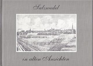 Besondere Geschenkideen aus Salzwedel: Buch: Salzwedel in alten Ansichten