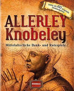Besondere Geschenkideen in Ihrer Nähe: Allerley Knobeley: Mittelalterliche Denkspiele